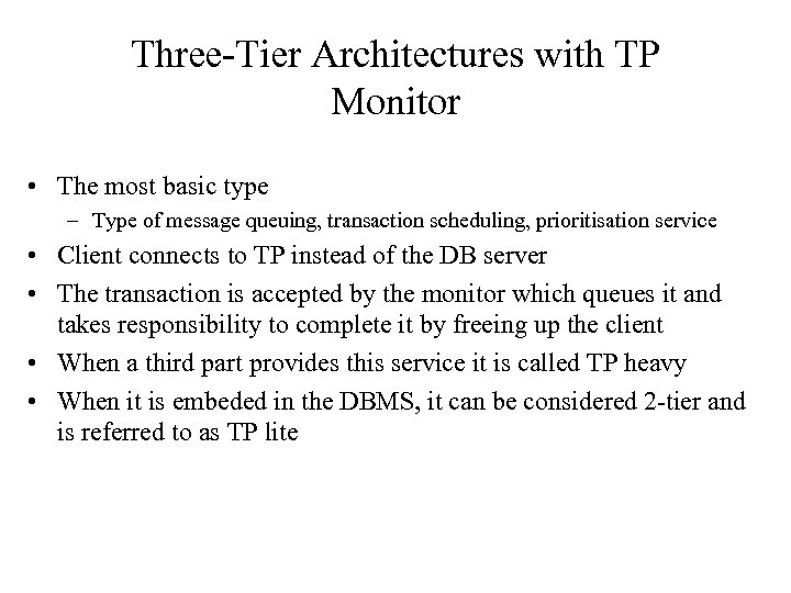 Three-Tier Architectures with TP Monitor • The most basic type – Type of message