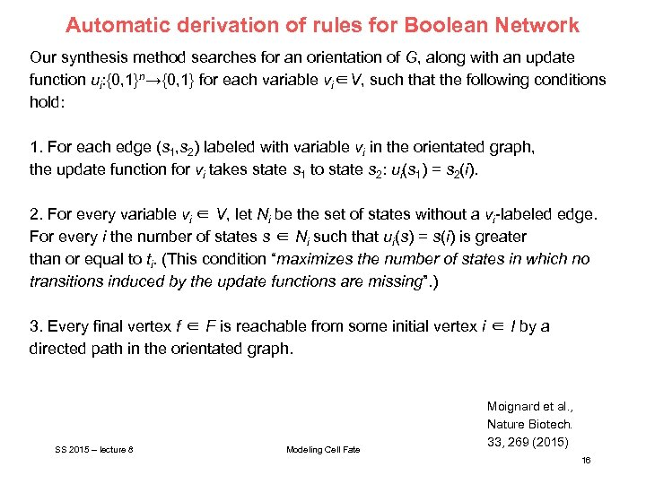 Automatic derivation of rules for Boolean Network Our synthesis method searches for an orientation