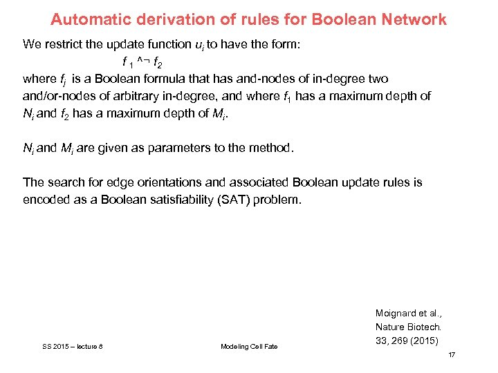 Automatic derivation of rules for Boolean Network We restrict the update function ui to