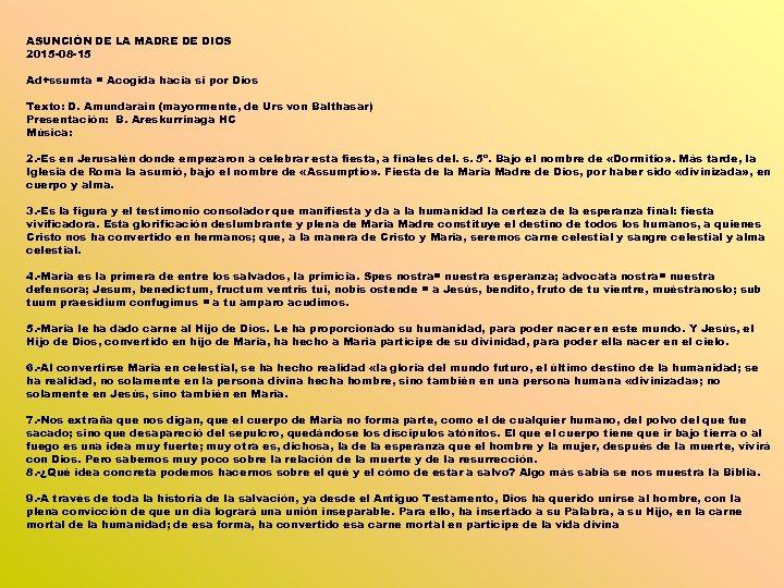 ASUNCIÓN DE LA MADRE DE DIOS 2015 -08 -15 Ad+ssumta = Acogida hacia sí