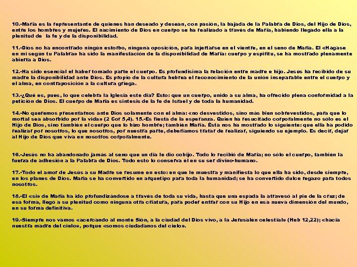 10. -María es la representante de quienes han deseado y desean, con pasión, la