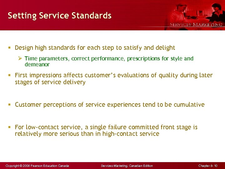 Setting Service Standards § Design high standards for each step to satisfy and delight