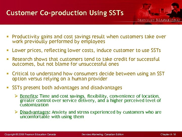 Customer Co-production Using SSTs § Productivity gains and cost savings result when customers take