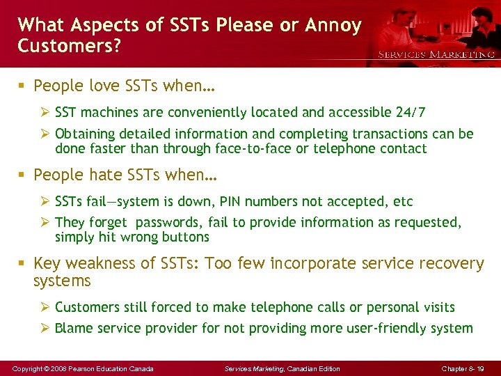 What Aspects of SSTs Please or Annoy Customers? § People love SSTs when… Ø