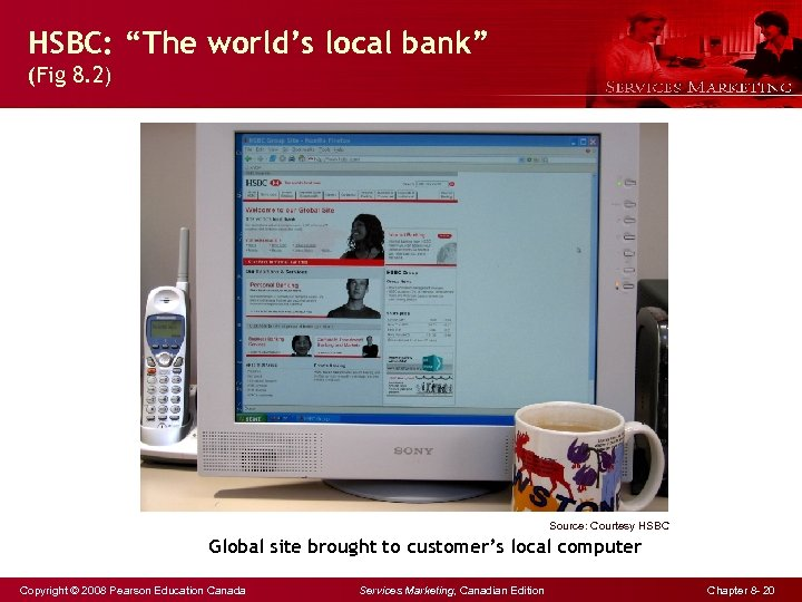 "HSBC: ""The world's local bank"" (Fig 8. 2) Source: Courtesy HSBC Global site brought"