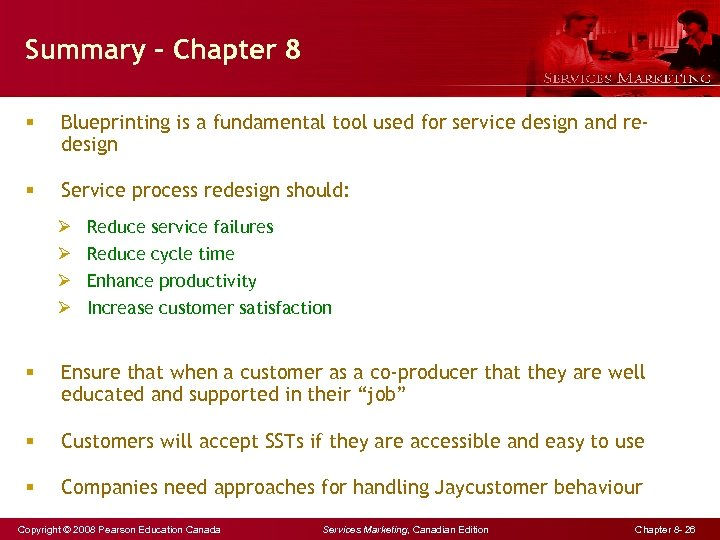 Summary – Chapter 8 § Blueprinting is a fundamental tool used for service design
