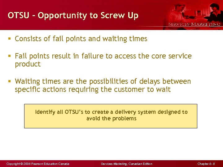OTSU – Opportunity to Screw Up § Consists of fail points and waiting times