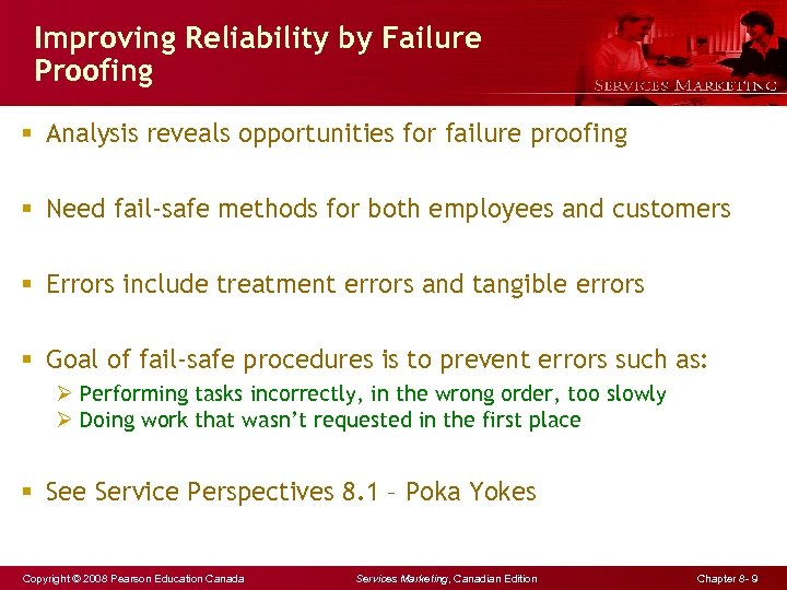 Improving Reliability by Failure Proofing § Analysis reveals opportunities for failure proofing § Need