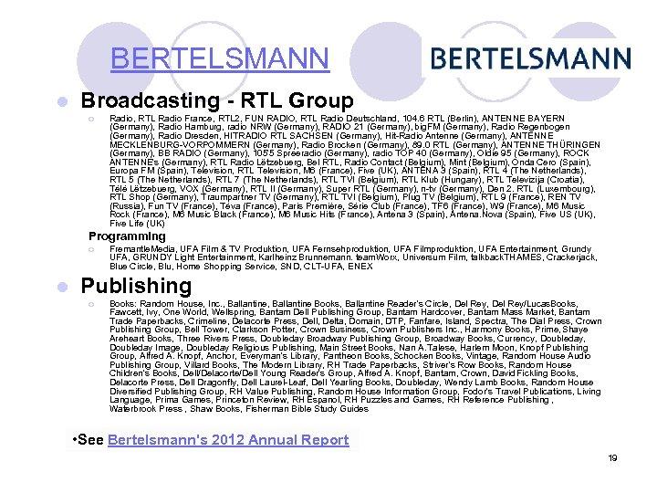 BERTELSMANN l Broadcasting - RTL Group ¡ Radio, RTL Radio France, RTL 2, FUN