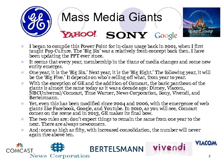 Mass Media Giants l l l l I began to compile this Power Point