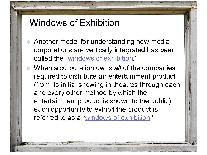 Windows of Exhibition l Another model for understanding how media corporations are vertically integrated