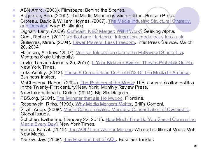 l l l l l ABN Amro. (2000). Filmspace: Behind the Scenes. Bagdikian, Ben.