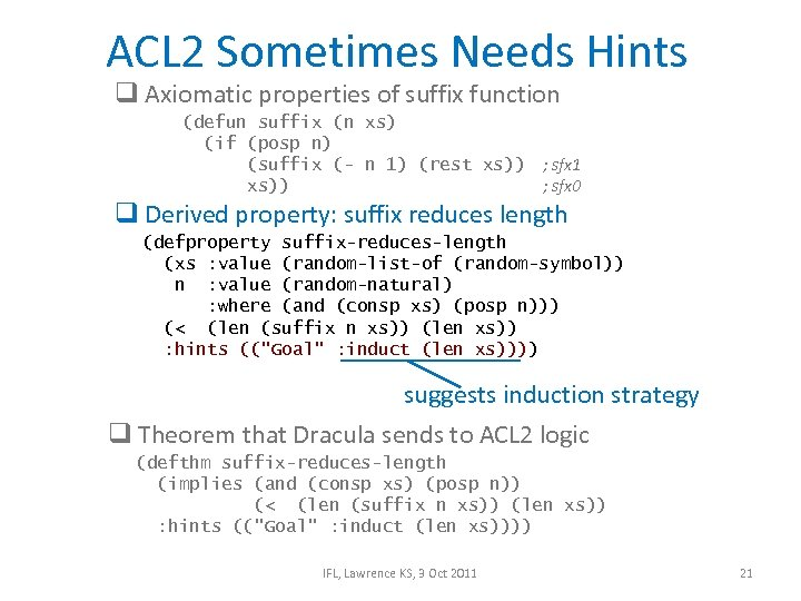 ACL 2 Sometimes Needs Hints q Axiomatic properties of suffix function (defun suffix (n