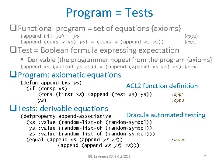 Program = Tests q Functional program = set of equations {axioms} (append nil ys)