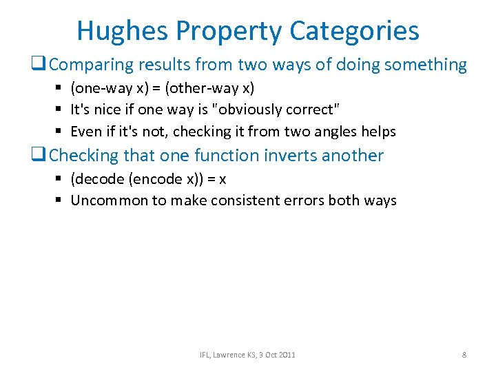 Hughes Property Categories q Comparing results from two ways of doing something § (one-way