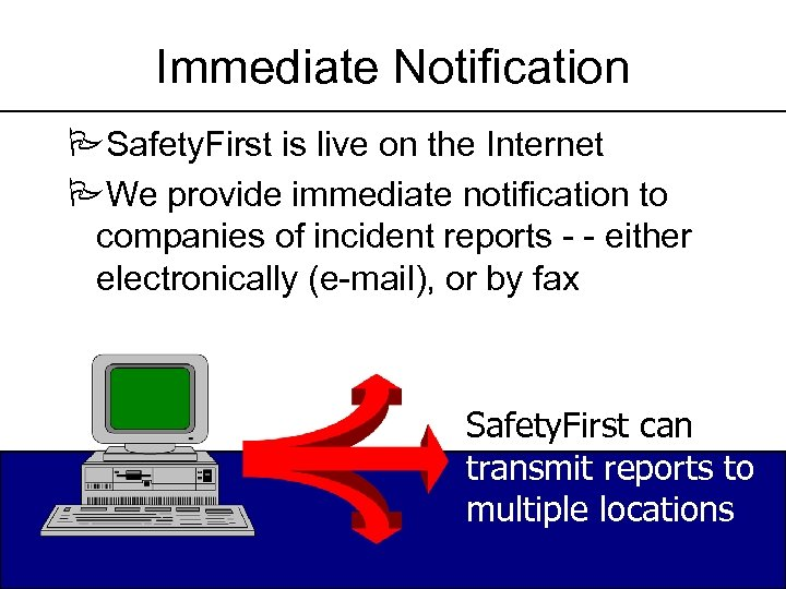 Immediate Notification PSafety. First is live on the Internet PWe provide immediate notification to