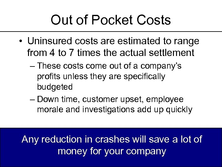 Out of Pocket Costs • Uninsured costs are estimated to range from 4 to