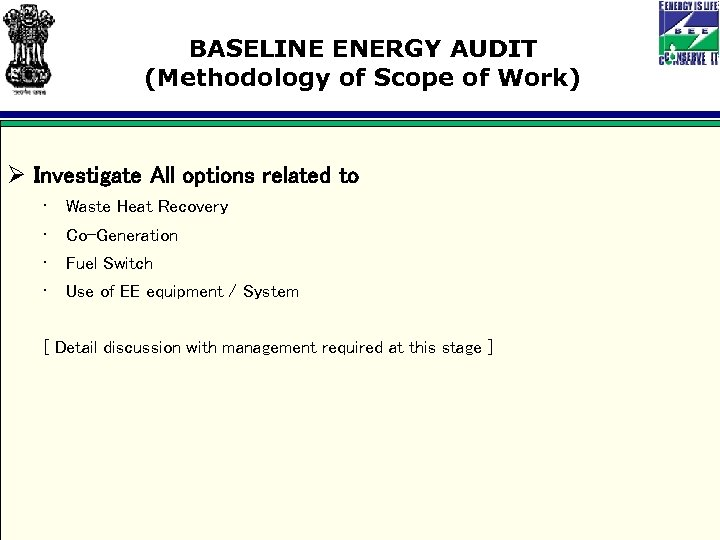 BASELINE ENERGY AUDIT (Methodology of Scope of Work) Ø Investigate All options related to