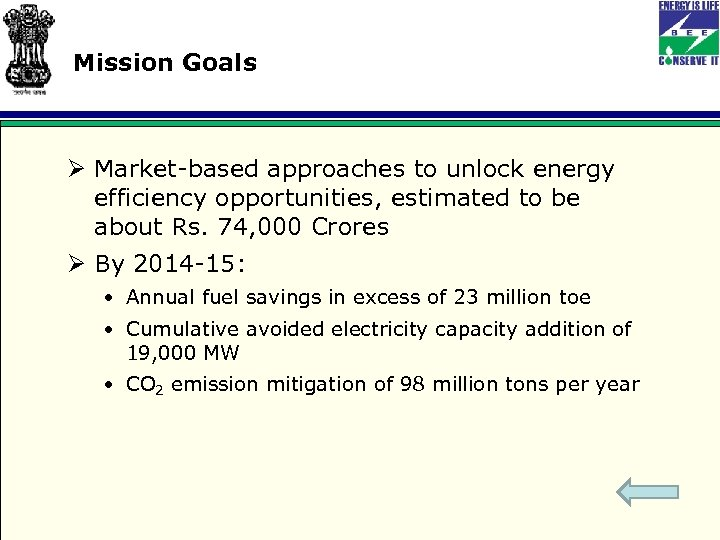 Mission Goals Ø Market-based approaches to unlock energy efficiency opportunities, estimated to be about