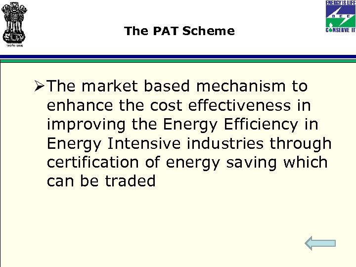 The PAT Scheme Ø The market based mechanism to enhance the cost effectiveness in