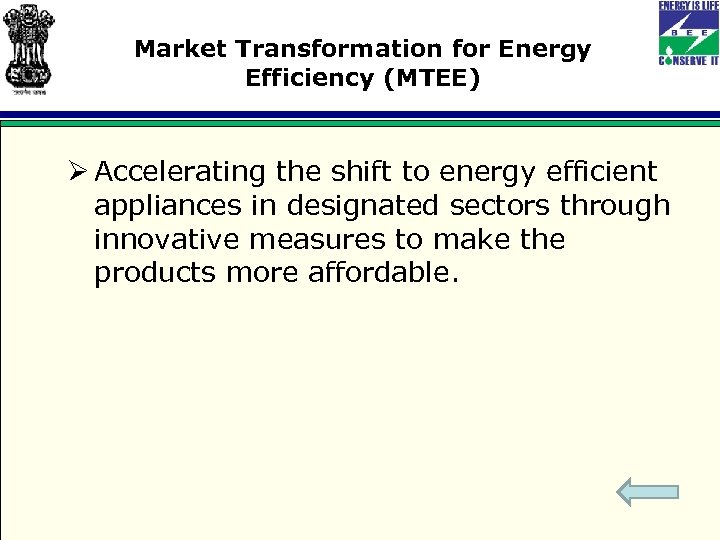 Market Transformation for Energy Efficiency (MTEE) Ø Accelerating the shift to energy efficient appliances