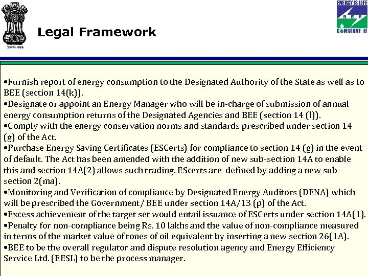 Legal Framework • Furnish report of energy consumption to the Designated Authority of the