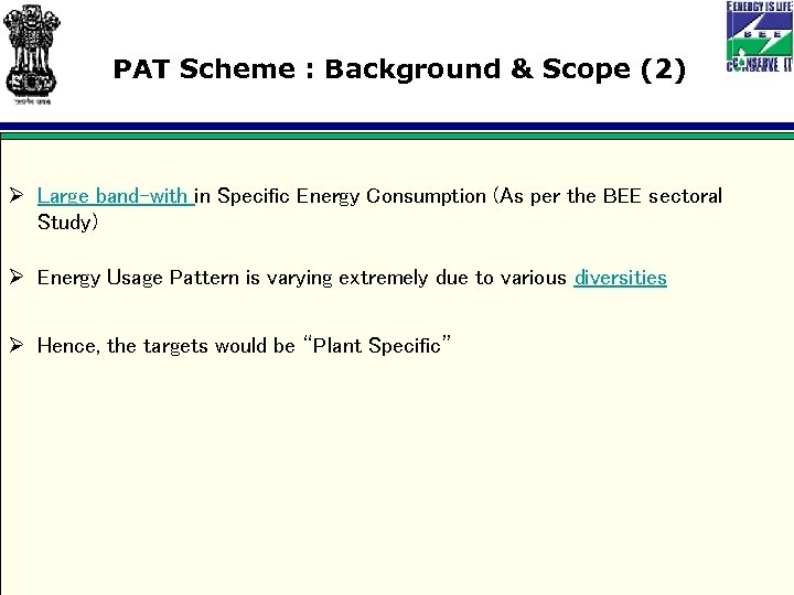 PAT Scheme : Background & Scope (2) Ø Large band-with in Specific Energy Consumption