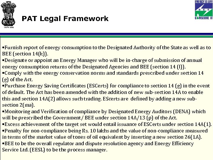 PAT Legal Framework • Furnish report of energy consumption to the Designated Authority of