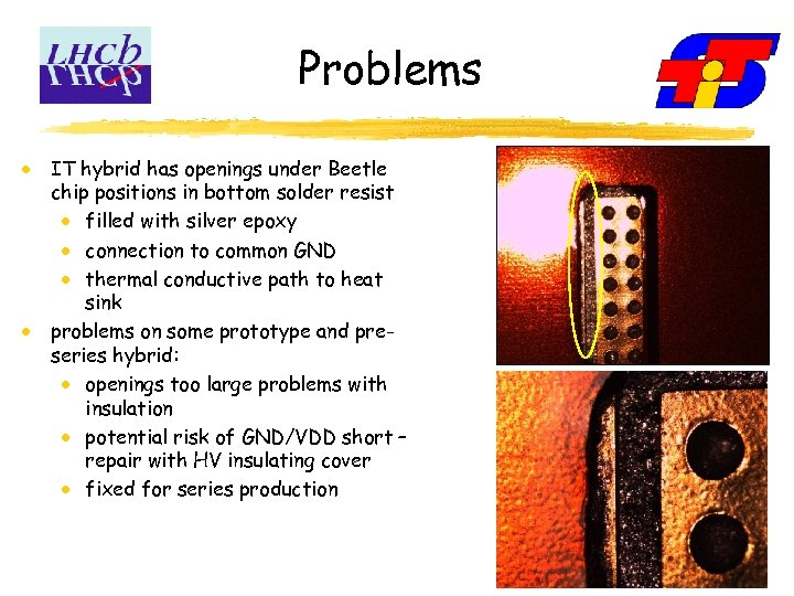 Problems IT hybrid has openings under Beetle chip positions in bottom solder resist filled