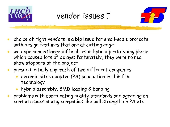 vendor issues I choice of right vendors is a big issue for small-scale projects