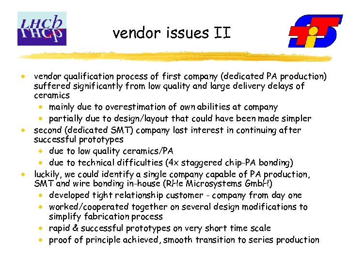 vendor issues II vendor qualification process of first company (dedicated PA production) suffered significantly