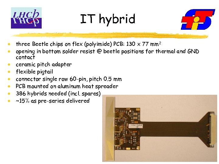 IT hybrid three Beetle chips on flex (polyimide) PCB: 130 x 77 mm 2