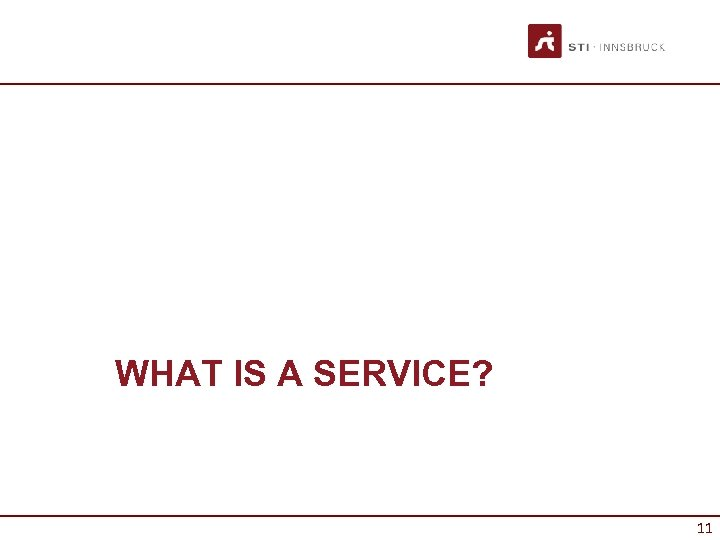 WHAT IS A SERVICE? 11