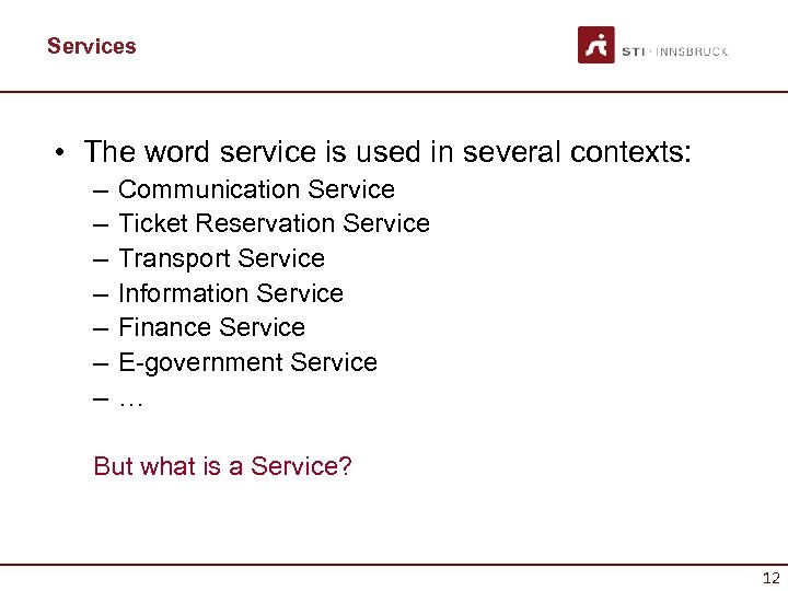 Services • The word service is used in several contexts: – – – –