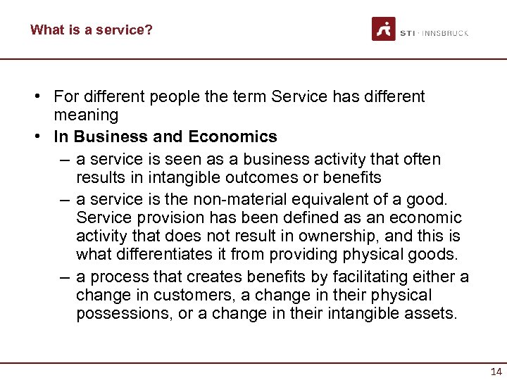 What is a service? • For different people the term Service has different meaning