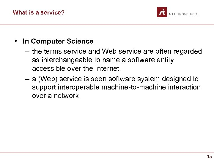 What is a service? • In Computer Science – the terms service and Web