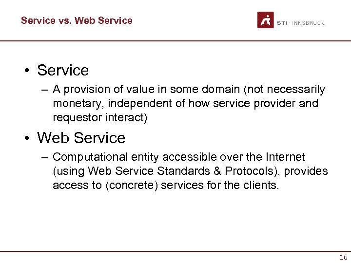 Service vs. Web Service • Service – A provision of value in some domain