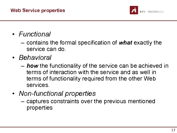 Web Service properties • Functional – contains the formal specification of what exactly the