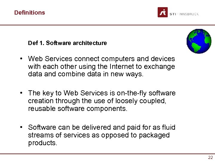 Definitions Def 1. Software architecture • Web Services connect computers and devices with each