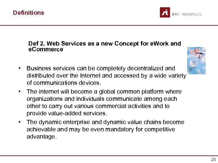 Definitions Def 2. Web Services as a new Concept for e. Work and e.