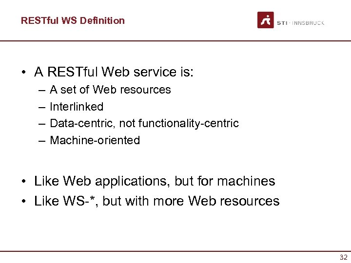 RESTful WS Definition • A RESTful Web service is: – – A set of