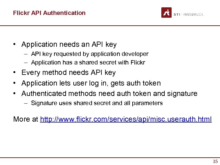Flickr API Authentication • Application needs an API key – API key requested by
