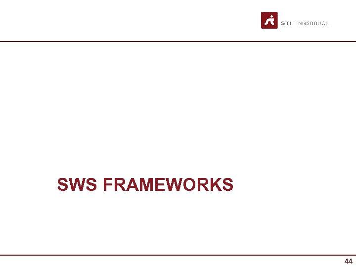 SWS FRAMEWORKS 44