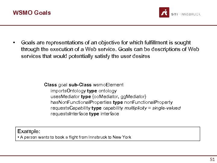 WSMO Goals • Goals are representations of an objective for which fulfillment is sought