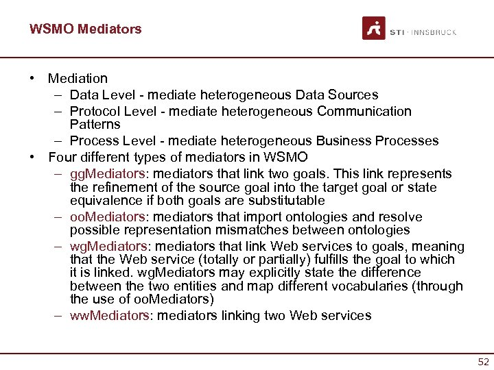 WSMO Mediators • Mediation – Data Level - mediate heterogeneous Data Sources – Protocol