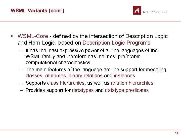 WSML Variants (cont') • WSML-Core - defined by the intersection of Description Logic and