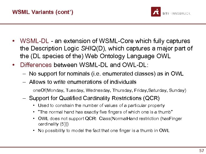 WSML Variants (cont') • WSML-DL - an extension of WSML-Core which fully captures the