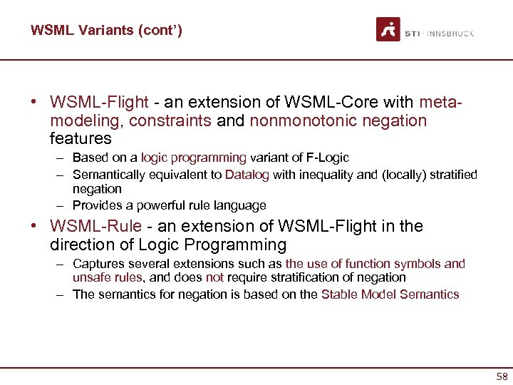WSML Variants (cont') • WSML-Flight - an extension of WSML-Core with metamodeling, constraints and