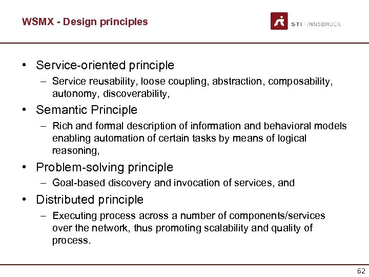 WSMX - Design principles • Service-oriented principle – Service reusability, loose coupling, abstraction, composability,