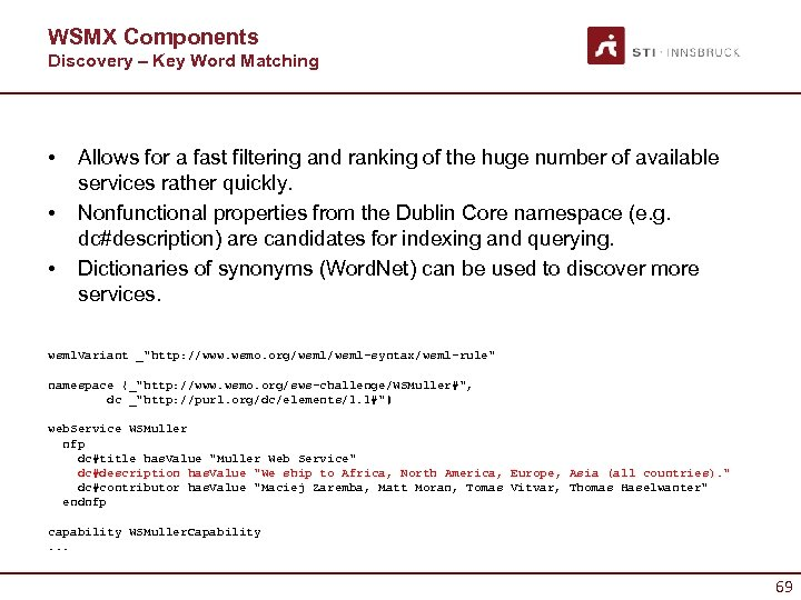 WSMX Components Discovery – Key Word Matching • • • Allows for a fast